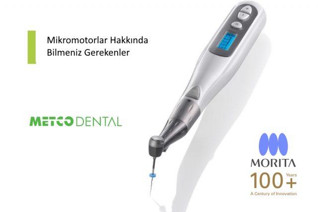 Mikromotorlar Hakkında Bilmeniz Gerekenler | Metco Dental