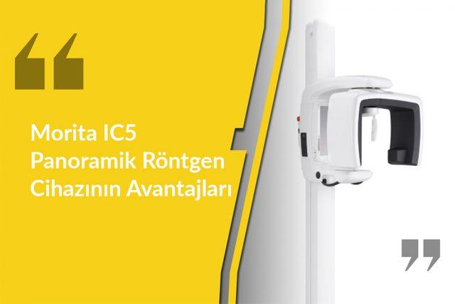 Morita IC5 Panoramik Röntgen Cihazının Avantajları